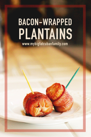 Baconwrappedplantains-my-big-fat-cuban-family