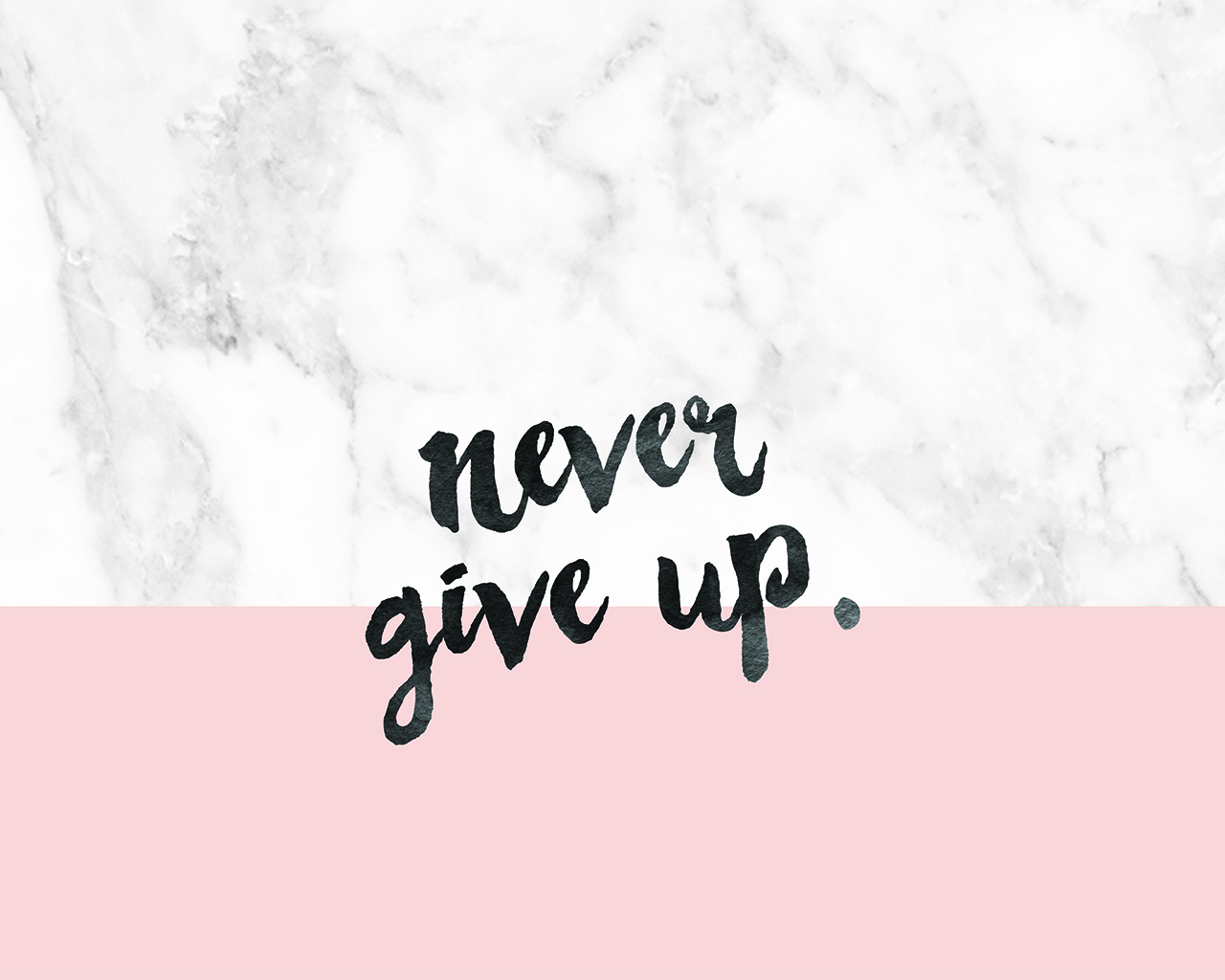 Love Never Gives Up Wallpaper Iphone : Free Desk Wallpaper // Never Give Up Blog Society