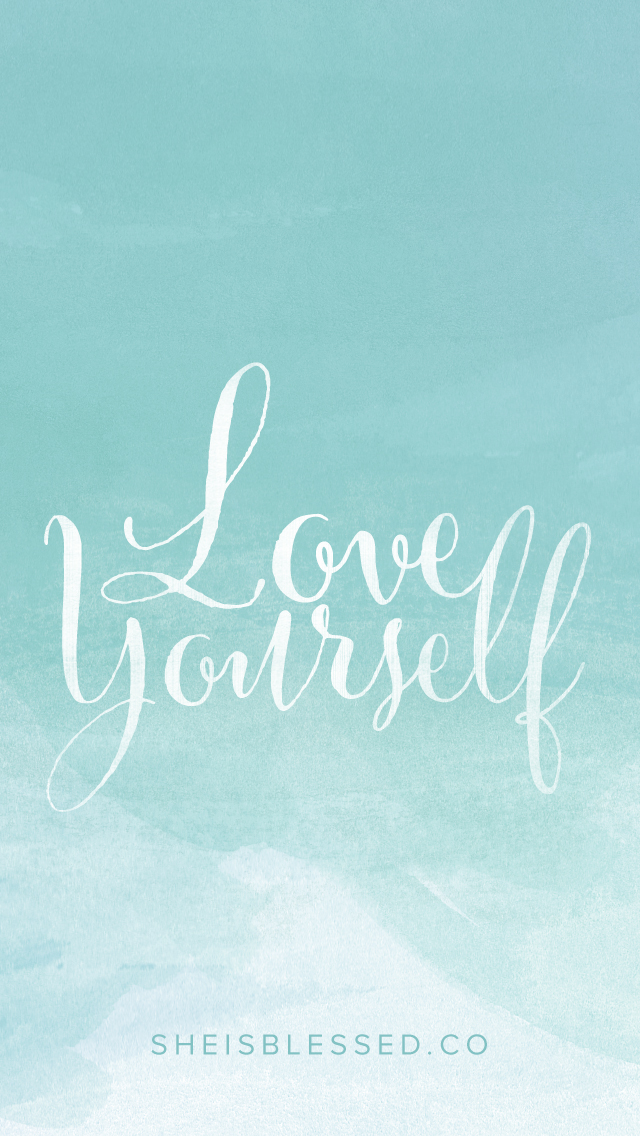 Love Yourself Wallpaper Iphone : Goodies She Is Blessed