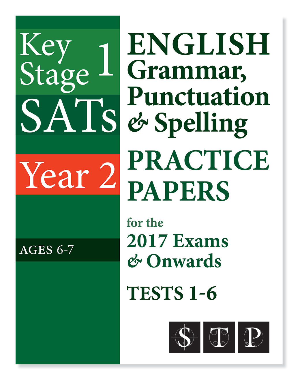 KS1 SATs English Grammar, Punctuation & Spelling Practice Papers for the 2017 Exams & Onwards Tests 1-10