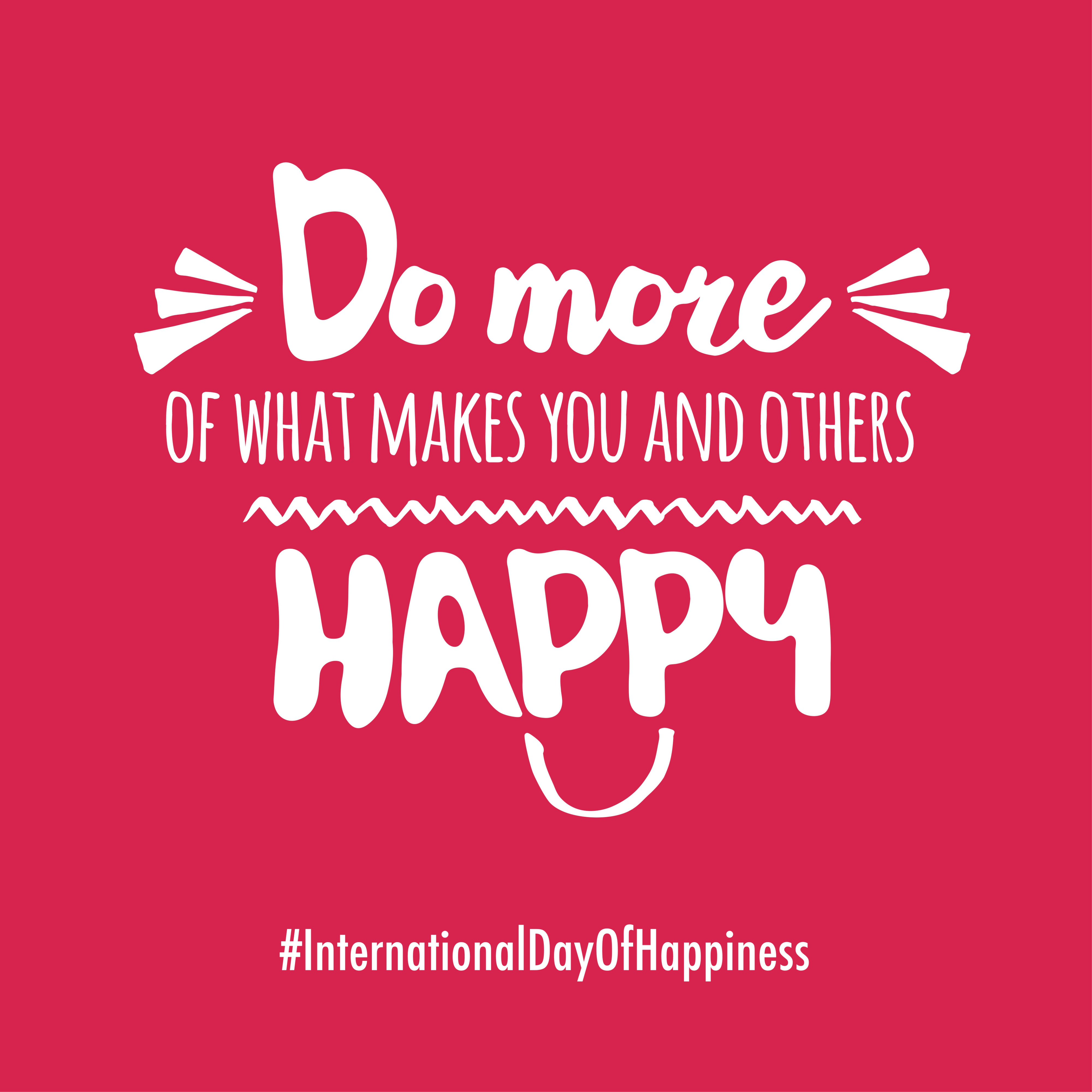 share these happiness ideas via social media using the hashtag internationaldayofhappiness to inspire others and help spread the word