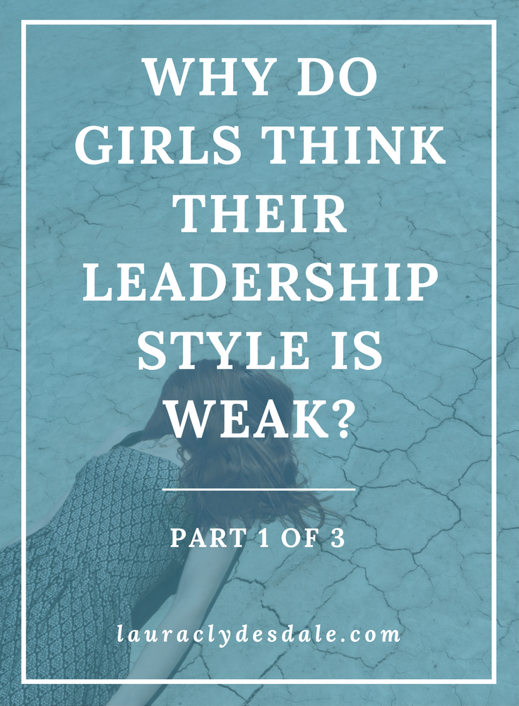 Girls Leadership | Leader Styles | Ambition | Fear of Leading
