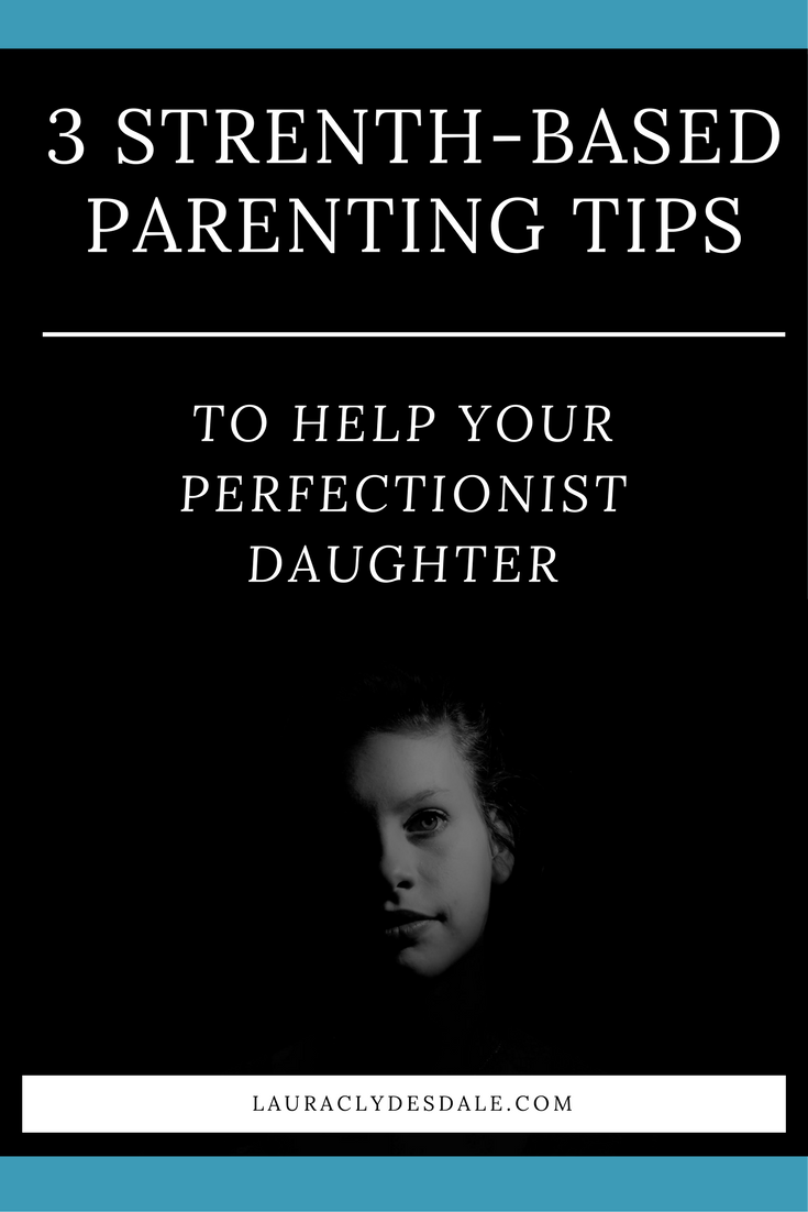 Overcoming Perfectionism | Strength-Based Parenting | Strength-Based Approach | Perfectionism Kids | Strength-Based Leadership | Perfectionism Girls | Perfectionism Anxiety | Lea Waters | Girls Leadership
