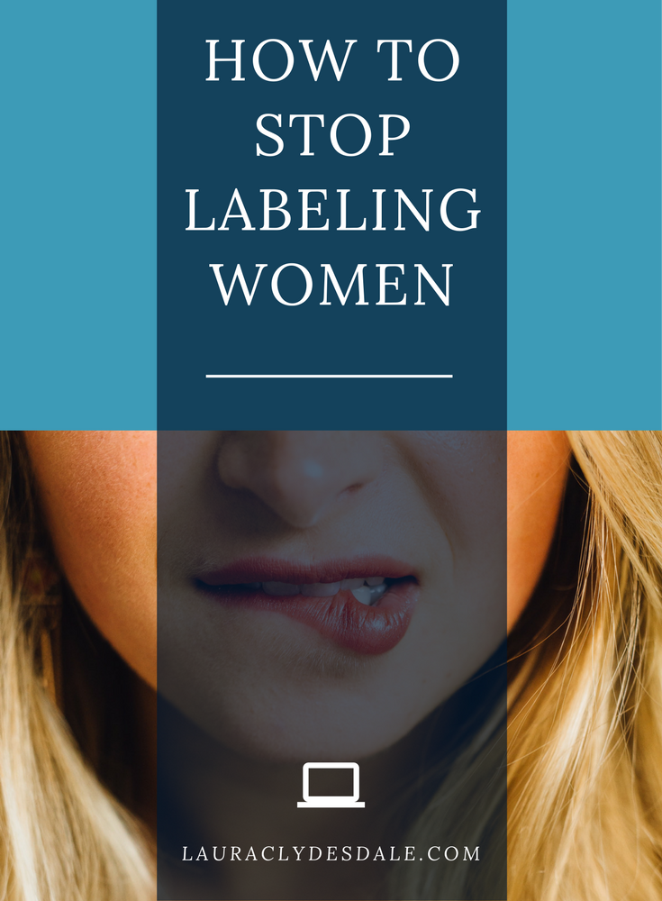 How To Stop Labeling People | How To Stop Labeling Women | How To Stop Labeling Girls | How To Help Your Daughter Through Girl Drama | How To Stop Cycle Of Mean Girl Behavior | Why Calling Someone Mean Girl Is Harmful | Girls Leadership