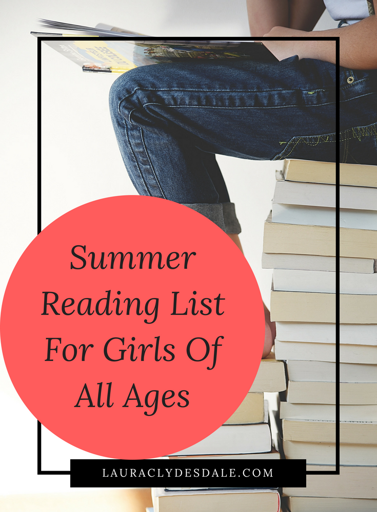 Summer Reading List For Girls | Empowering Books For Girls | Books For Girls Of All Ages | Summer Reading Program | Reading List For Girls By Grade | Girls Leadership | #SummerReadingForGirls | #BooksForGirlsAllAges | #girlsleadership