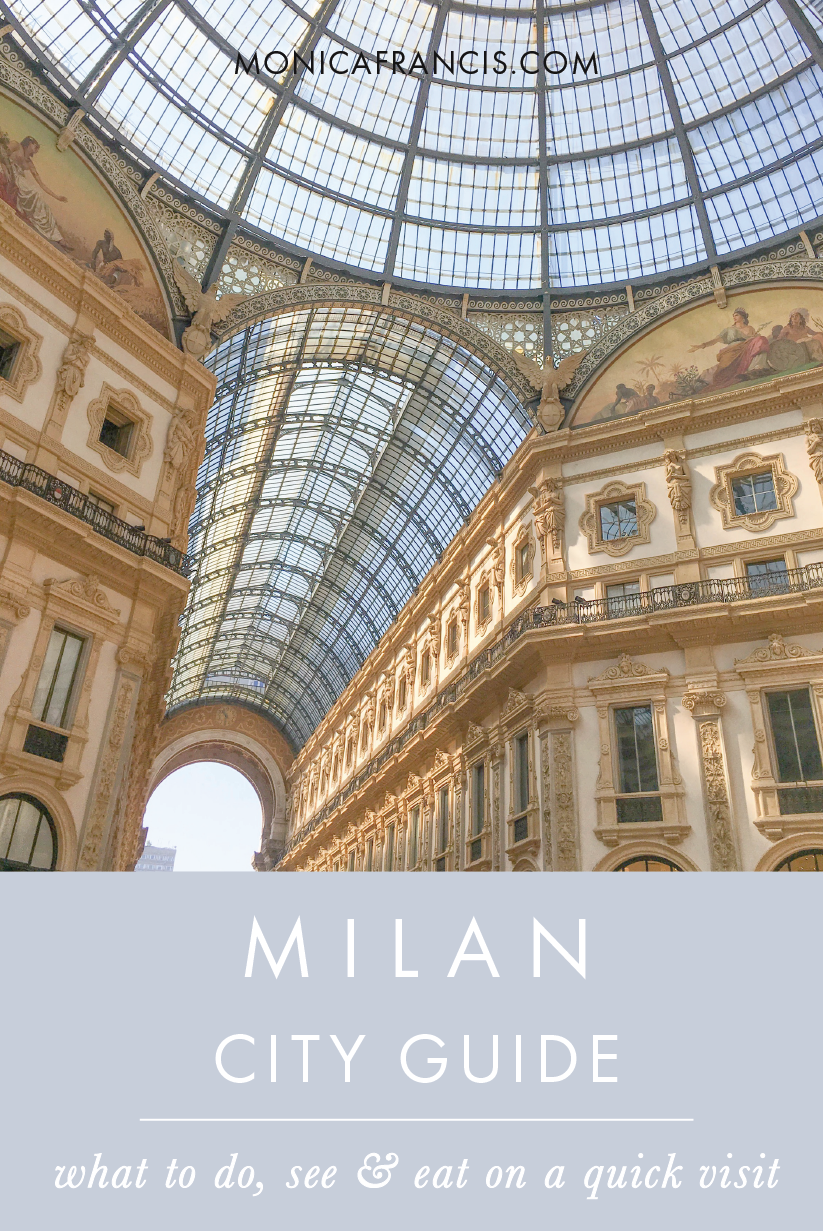 Things to do, what to eat, and where to stay on a quick trip to Milan