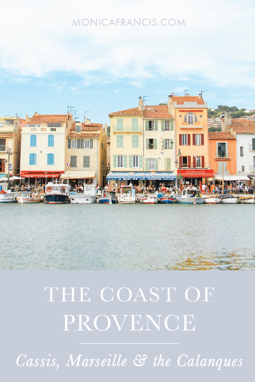 The Coast of Provence, France: A Travel Guide to Cassis, Marseille, and the Calanques | Day Trips in Southern Provence | Restaurants and things to do  in Cassis and Marseille | Visiting Cassis, France | Hiking the Calanques along the coast of Provence | Quick Guide to Marseille, France