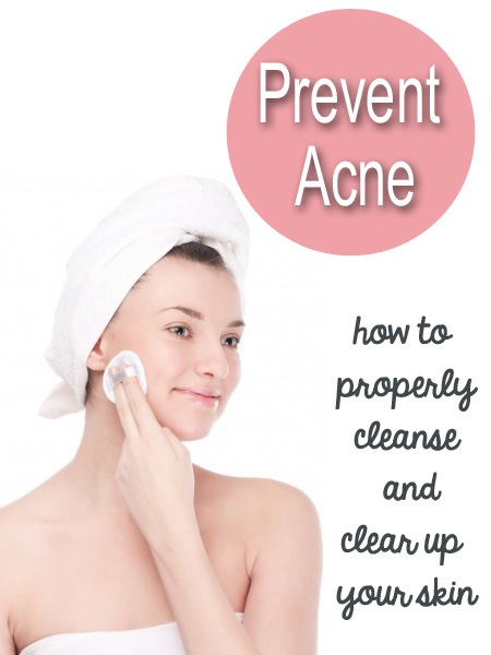 How to Properly Cleanse And Clear Up Your Skin