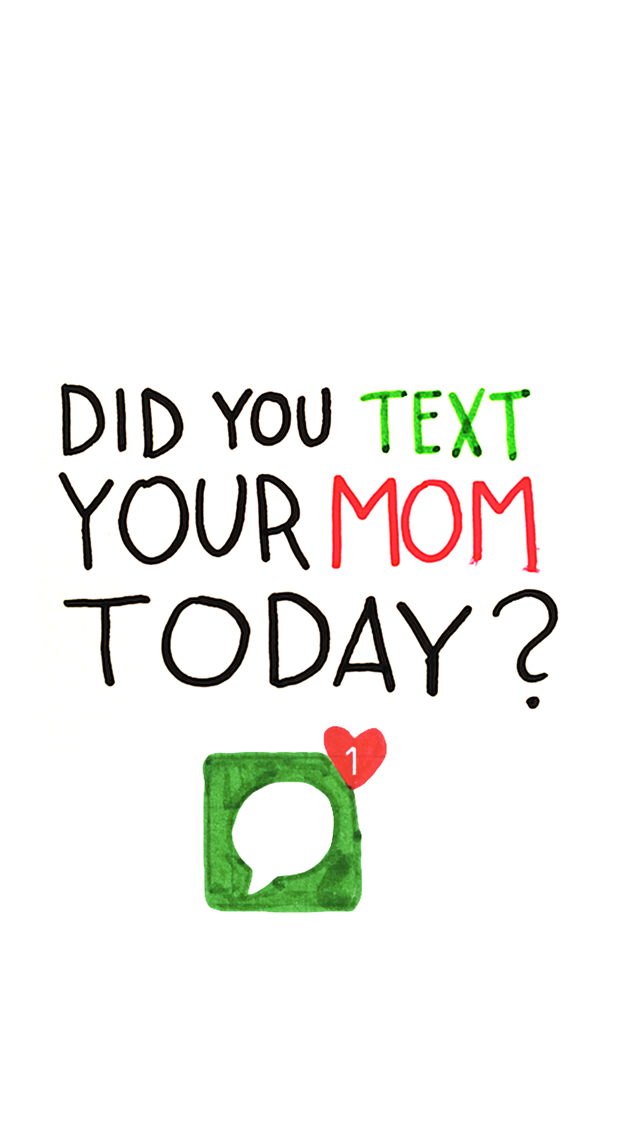 Text Your Mom Wallpaper