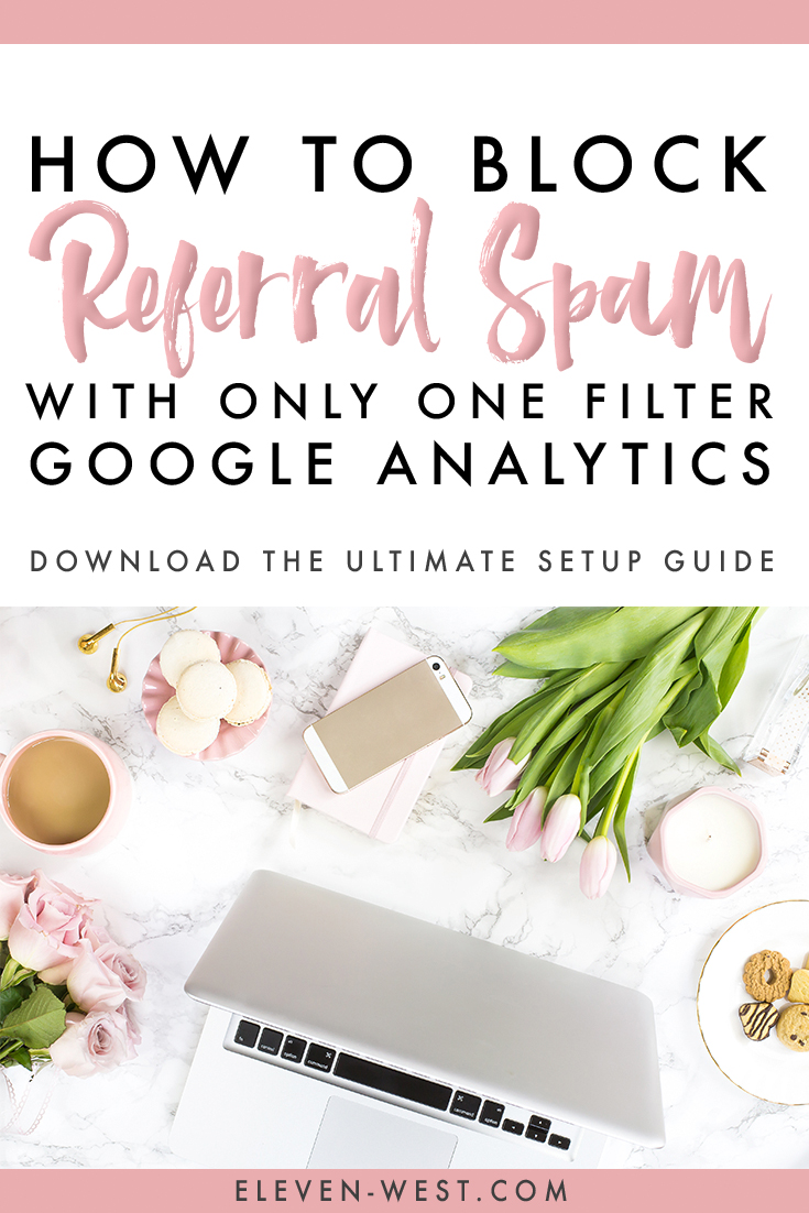Did you know you can block most referral spam in Google Analytics with one easy filter? Eleven + West