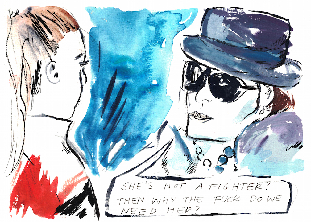 watercolour of two women, one in sunglasses saying she's not a fighter? Then why the fuck do we need her.