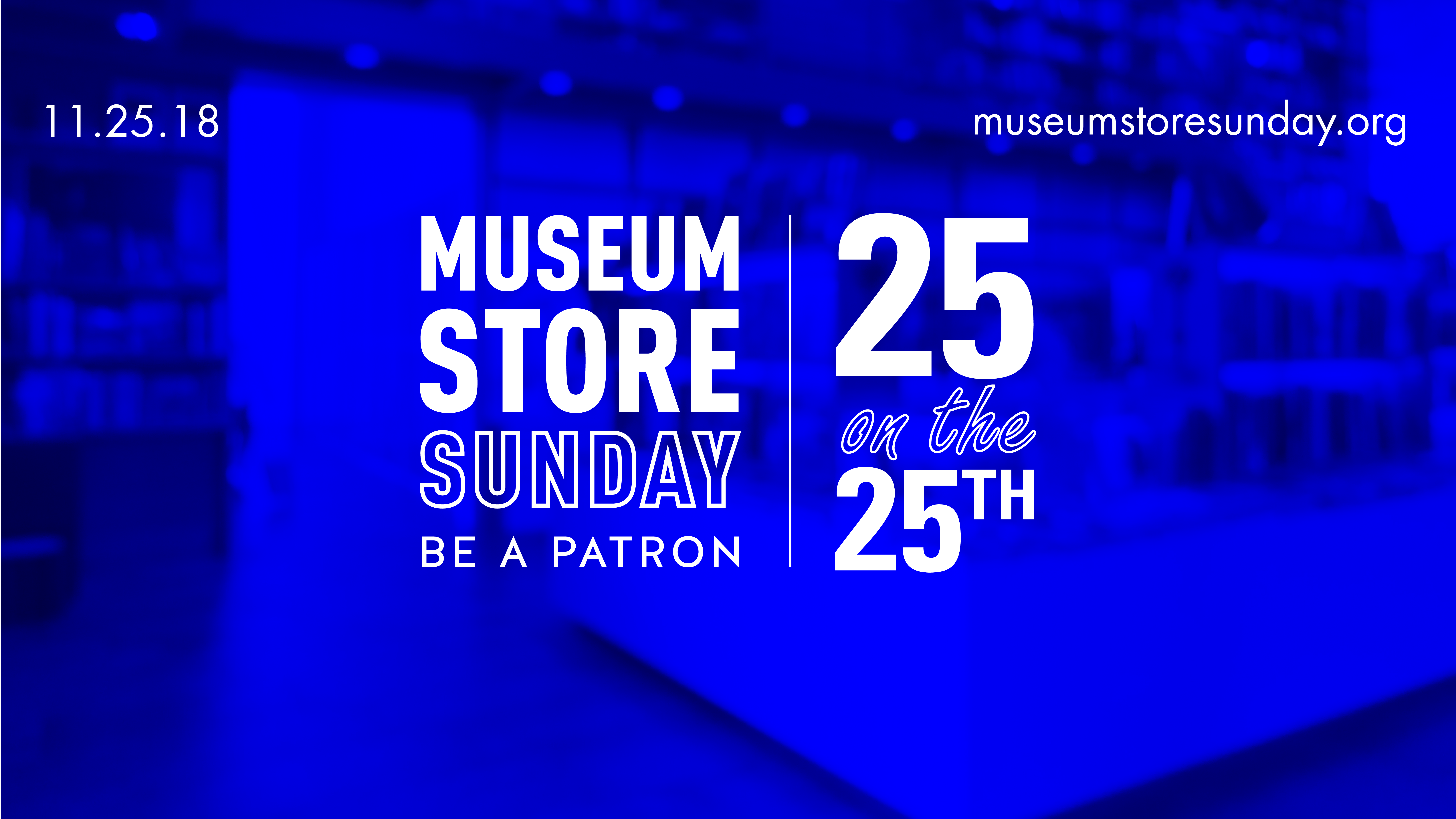 Museum Store Sunday 25 on the 25th graphic