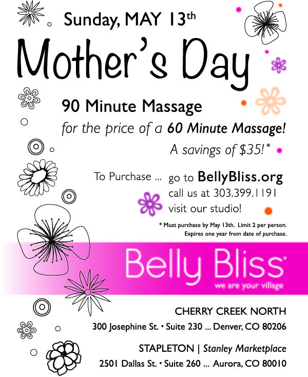 90 minute massage for the price of a 60 minute massage. To purchase call Belly Bliss at 303-399-1191