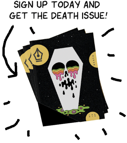 Sign up today and get the Death issue!