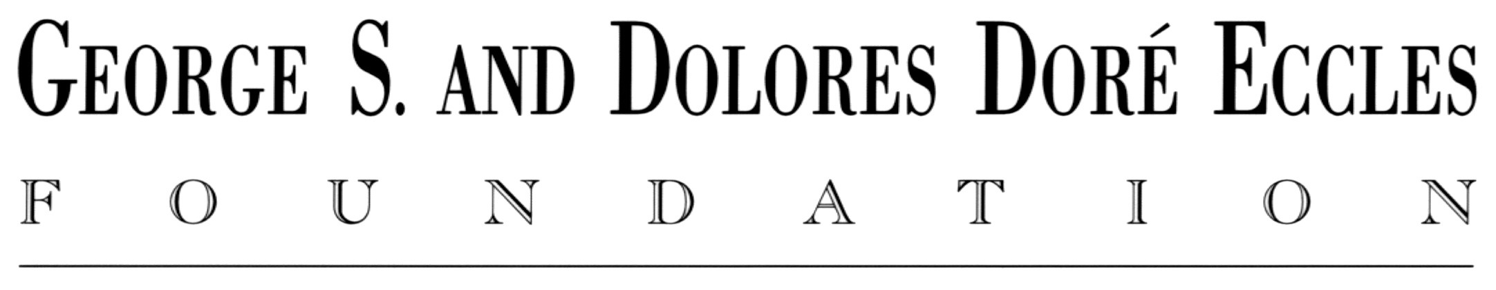 The 2019 Season Is Generously Sponsored by the George S. and Dolores Doré Eccles Foundation