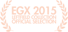 EGX Leftfield Collection Official Selection 2015