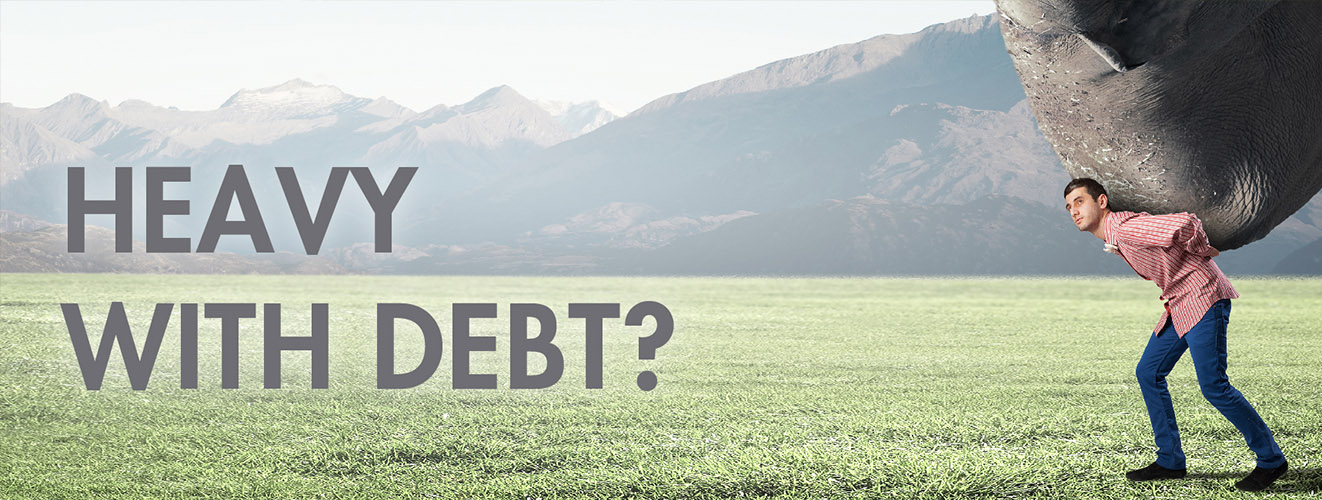 Heavy with debt?