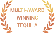 Multi Award Winning Tequila